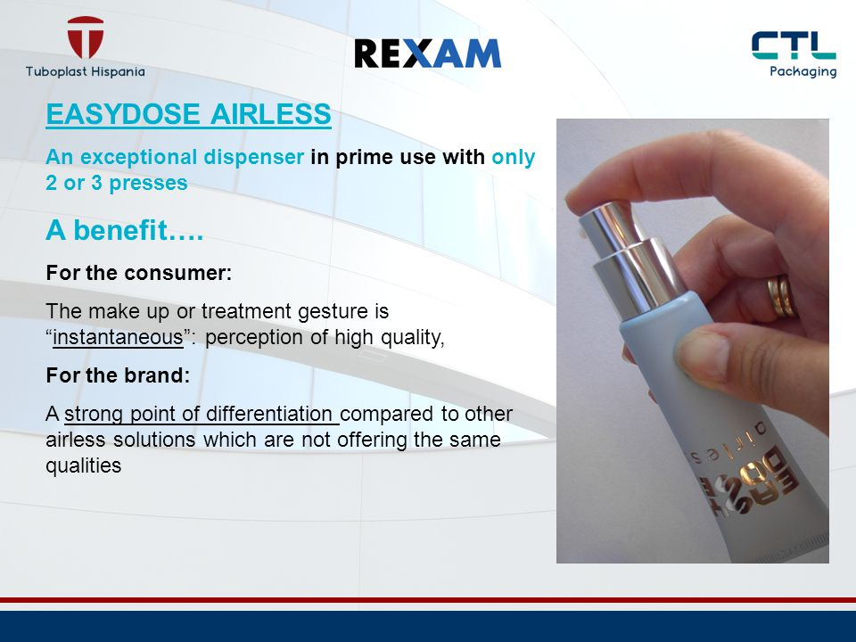 EASYDOSE AIRLESS A benefit….