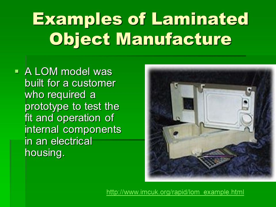Examples of Laminated Object Manufacture