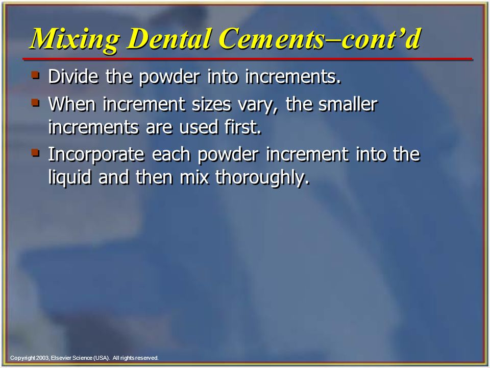 Mixing Dental Cements-cont'd