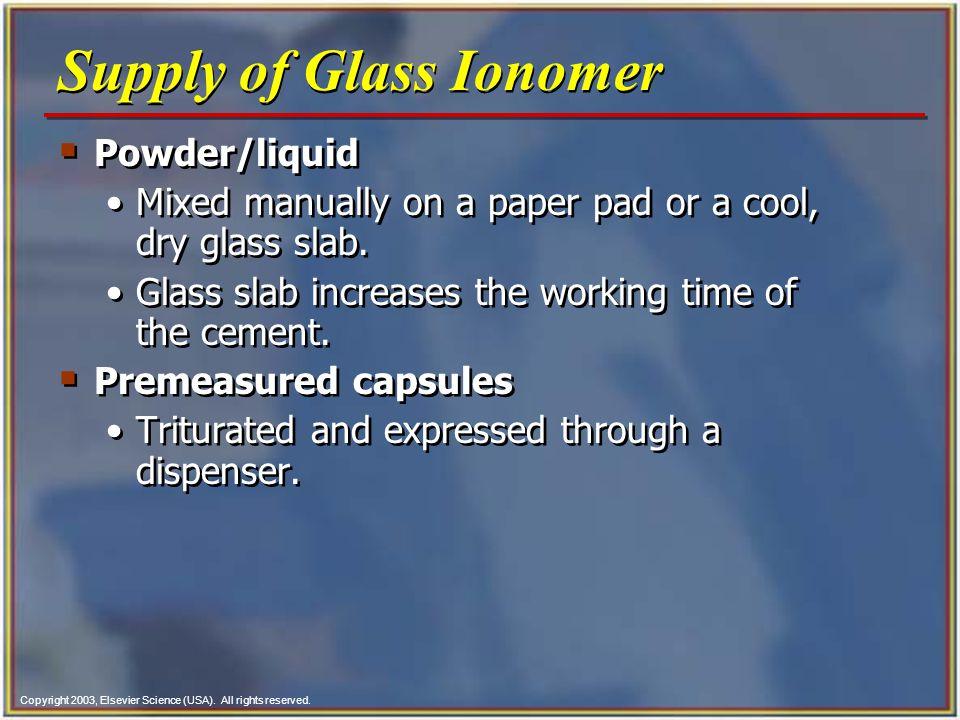 Supply of Glass Ionomer