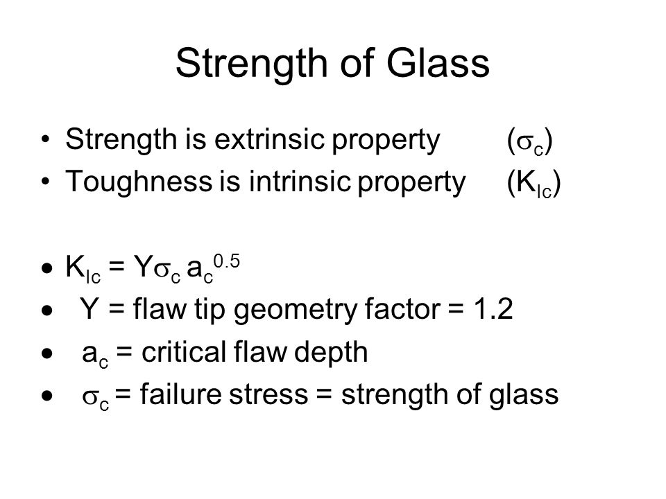 Strength of Glass Strength is extrinsic property (sc)