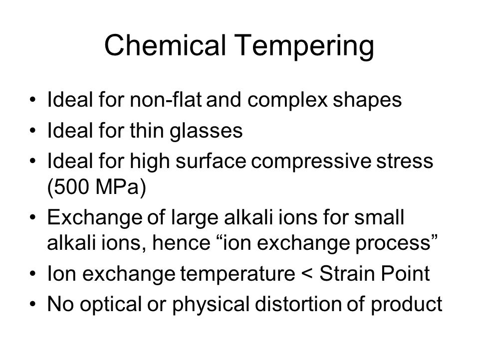 Chemical Tempering Ideal for non-flat and complex shapes