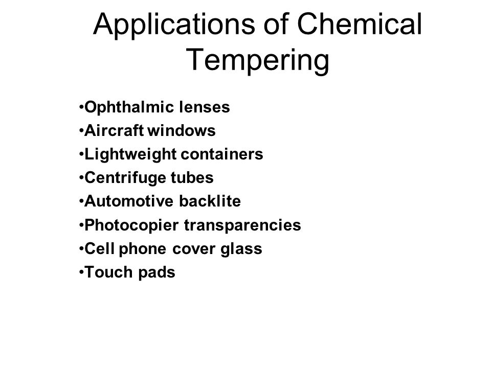 Applications of Chemical Tempering