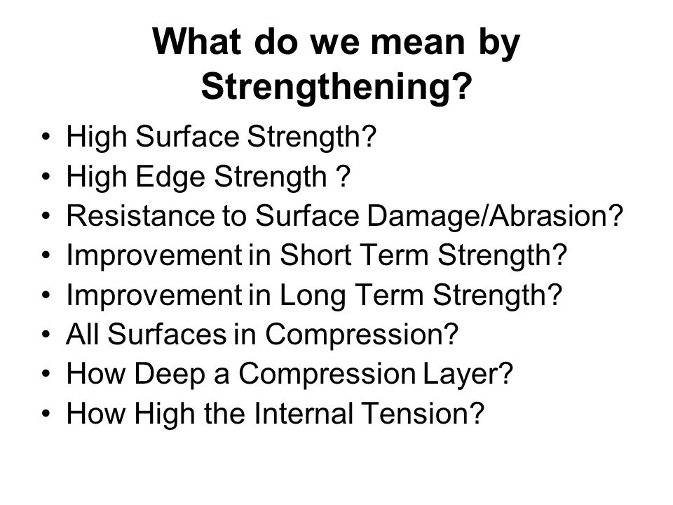What do we mean by Strengthening
