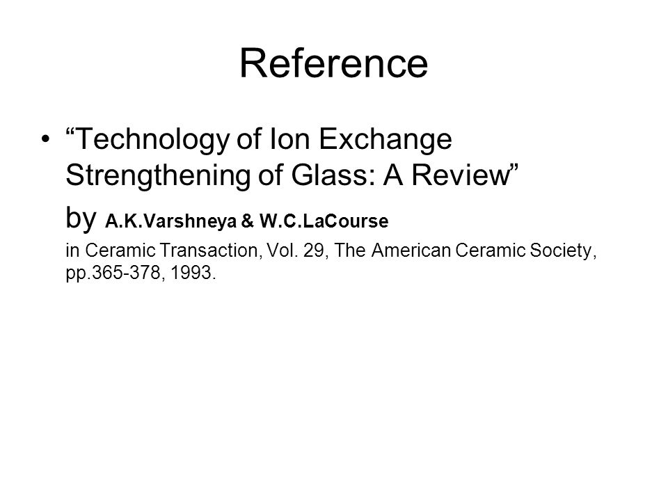 Reference Technology of Ion Exchange Strengthening of Glass: A Review by A.K.Varshneya & W.C.LaCourse.
