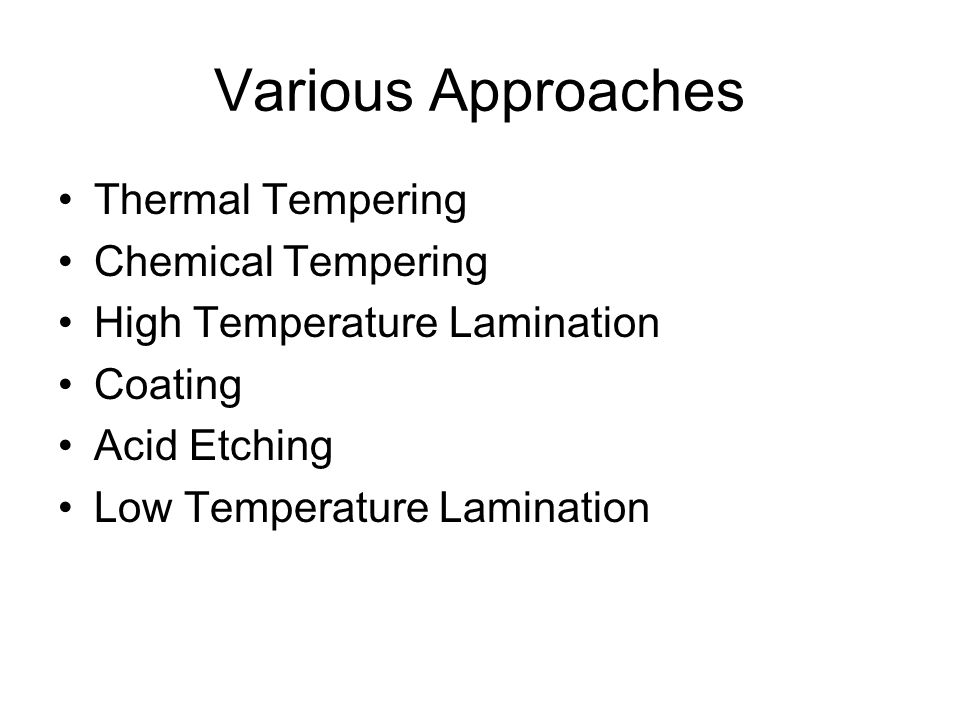 Various Approaches Thermal Tempering Chemical Tempering