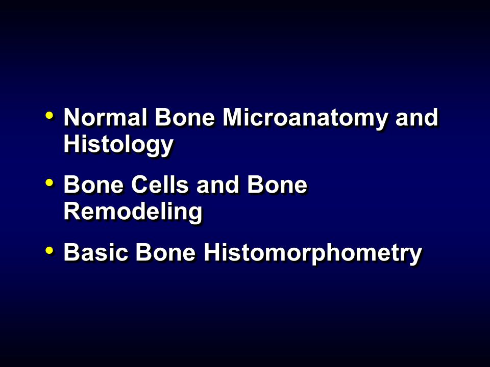 Normal Bone Microanatomy and Histology
