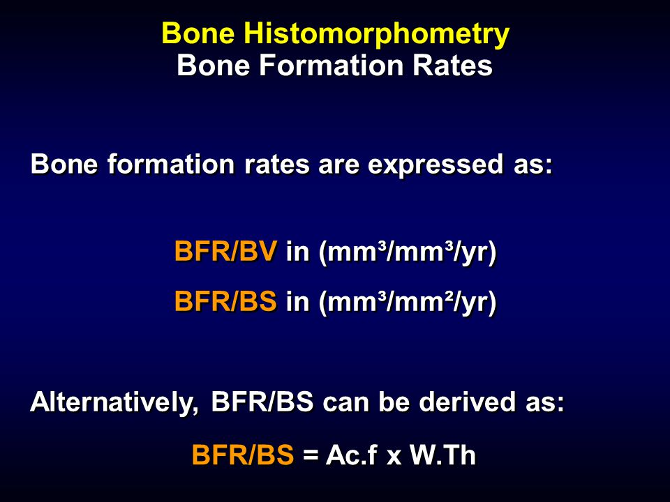 Bone Histomorphometry Bone Formation Rates