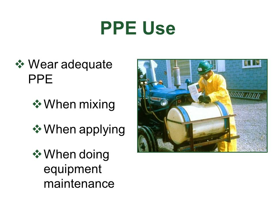 PPE Use Wear adequate PPE When mixing When applying