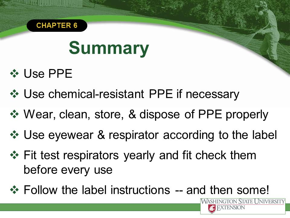 Summary Use PPE Use chemical-resistant PPE if necessary