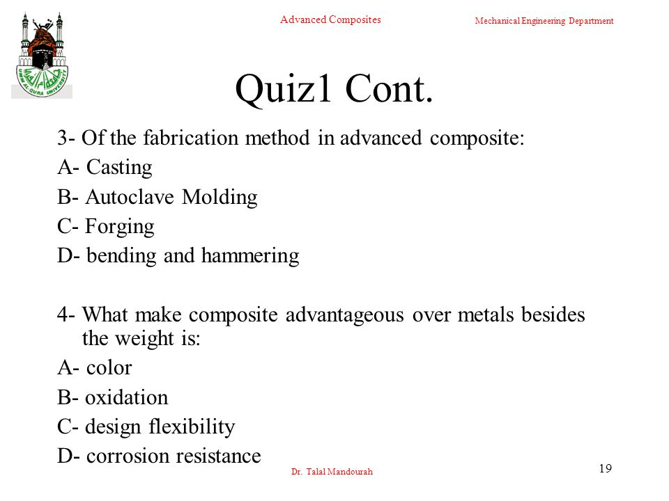 Quiz1 Cont. 3- Of the fabrication method in advanced composite: