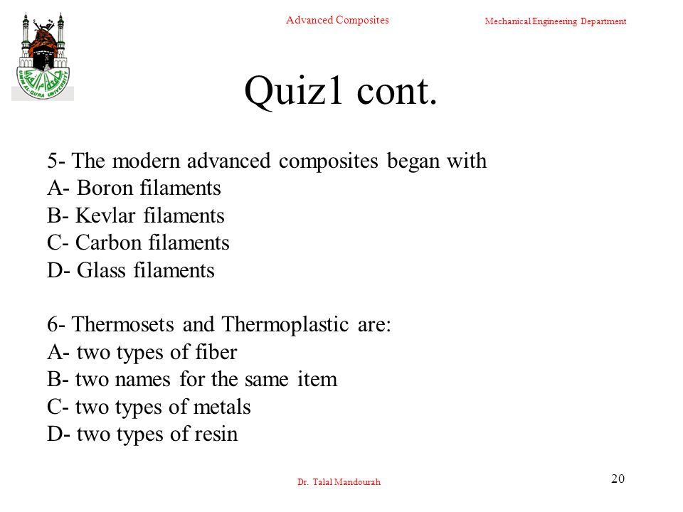 Quiz1 cont. 5- The modern advanced composites began with