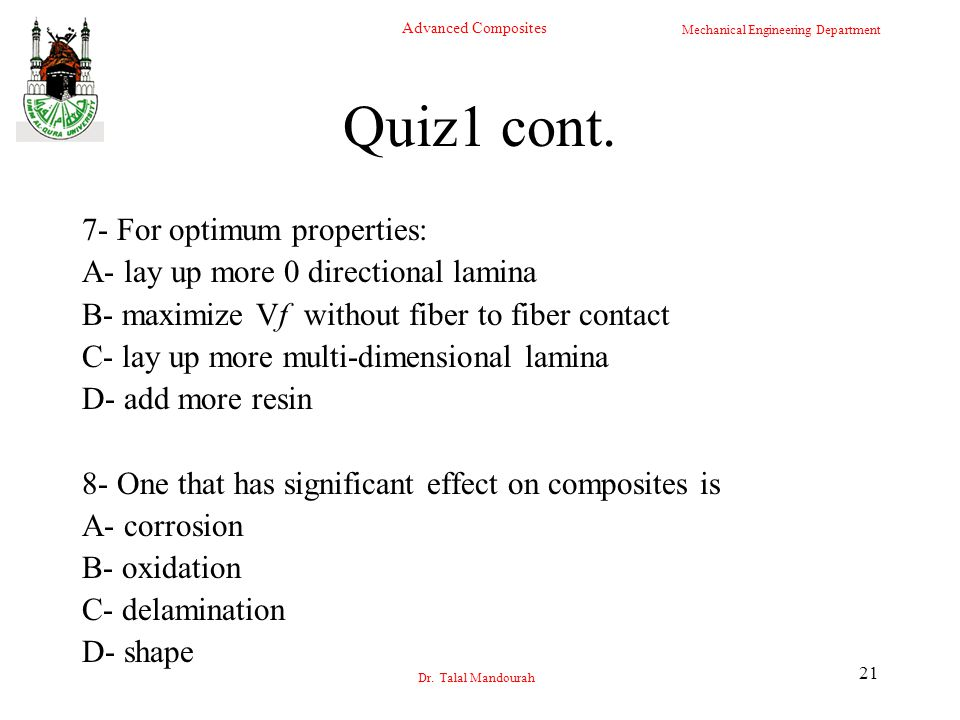 Quiz1 cont. 7- For optimum properties: