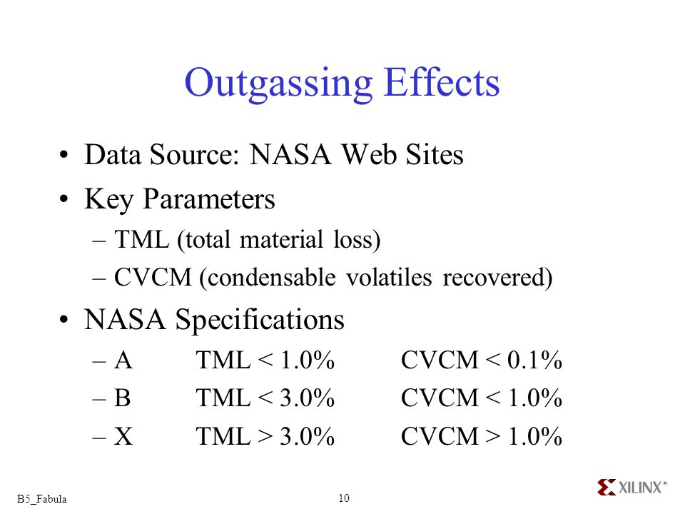 Outgassing Effects Data Source: NASA Web Sites Key Parameters