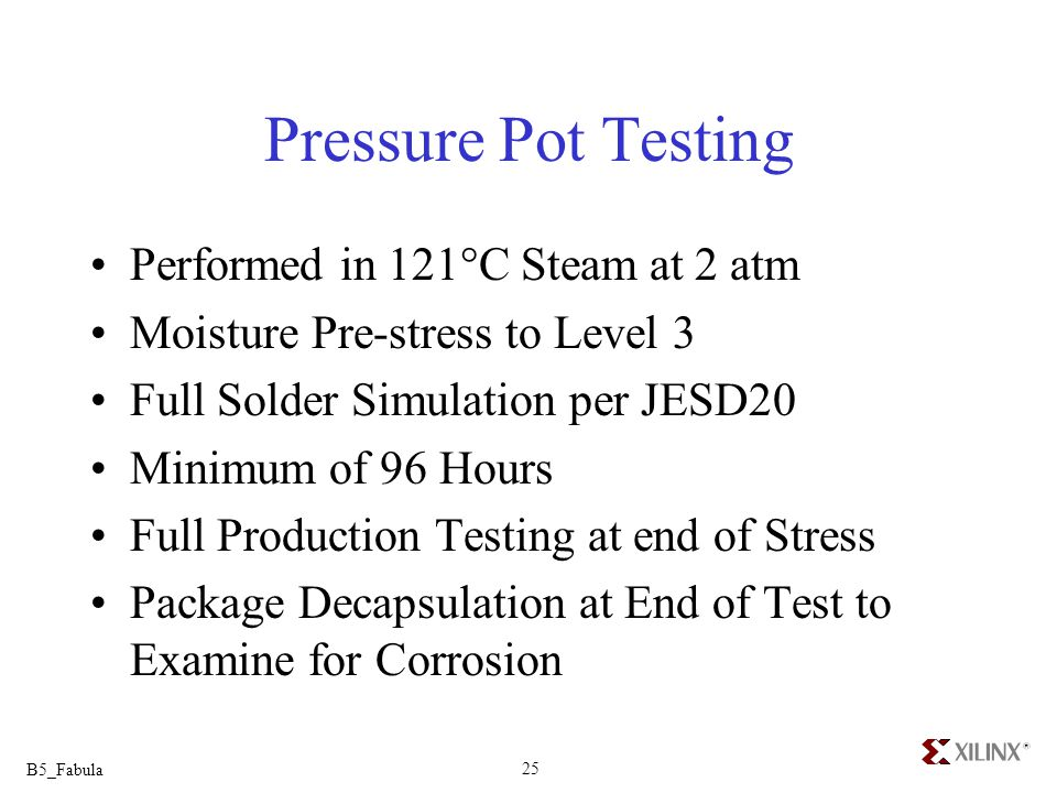 Pressure Pot Testing Performed in 121°C Steam at 2 atm