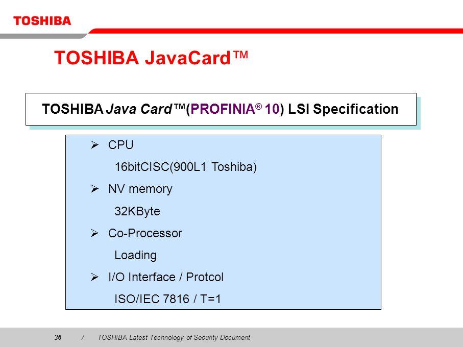 TOSHIBA Java Card™(PROFINIA® 10) LSI Specification