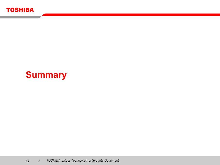 Summary 48 / TOSHIBA Latest Technology of Security Document