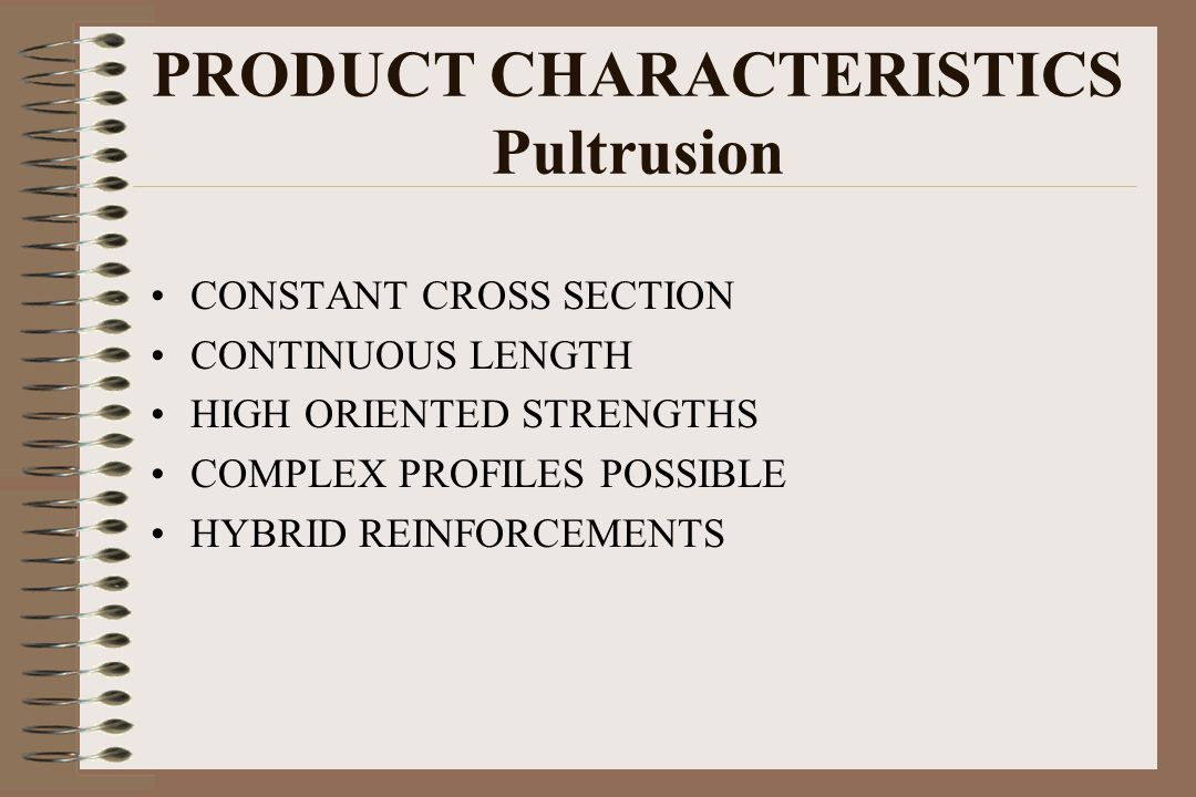 PRODUCT CHARACTERISTICS Pultrusion