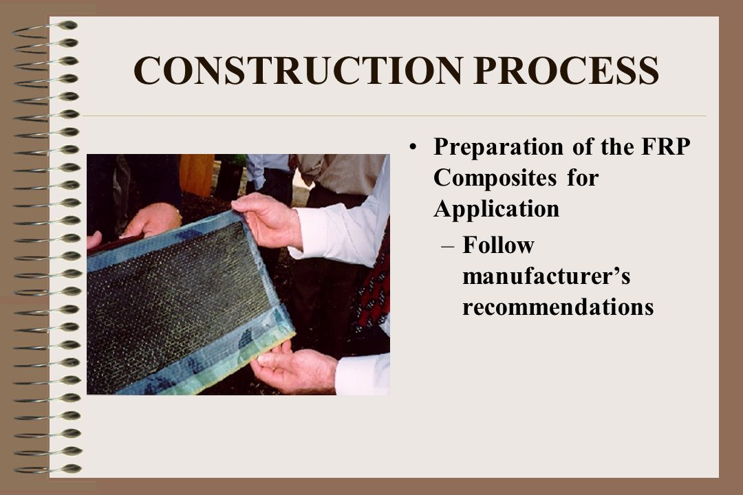 CONSTRUCTION PROCESS Preparation of the FRP Composites for Application