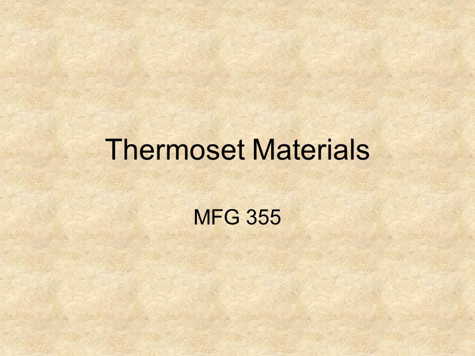 Thermoset Materials MFG 355