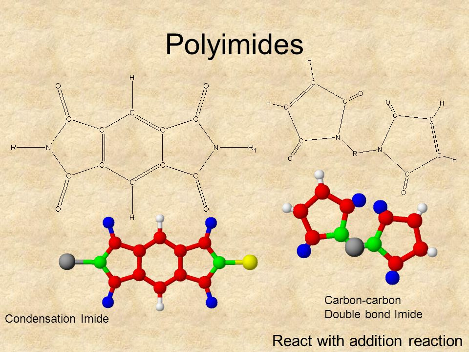 Polyimides React with addition reaction Carbon-carbon