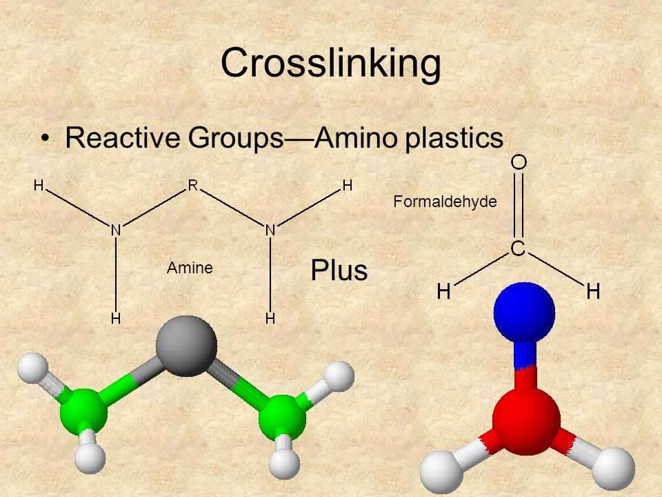 Crosslinking Reactive Groups—Amino plastics Formaldehyde Plus Amine