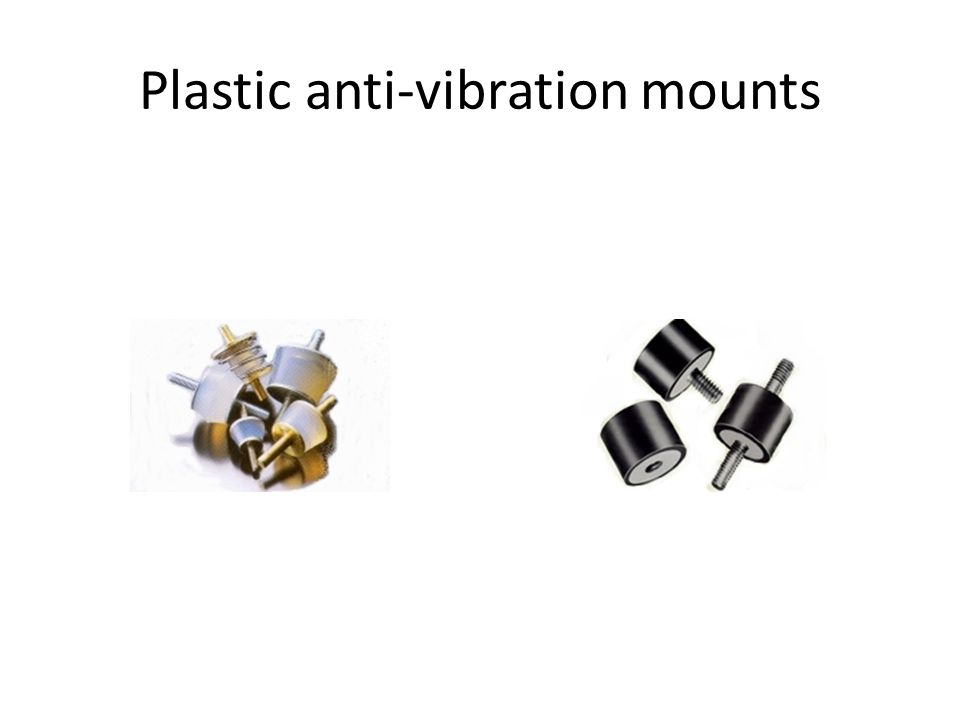 Plastic anti-vibration mounts