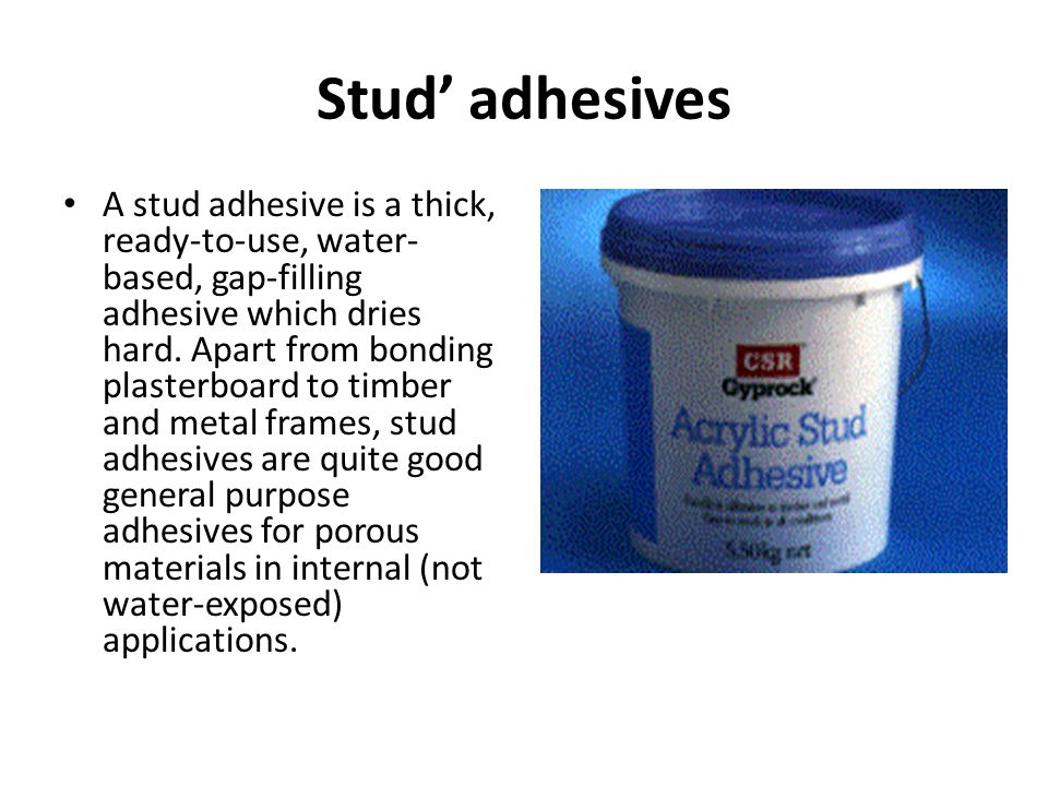 Stud' adhesives