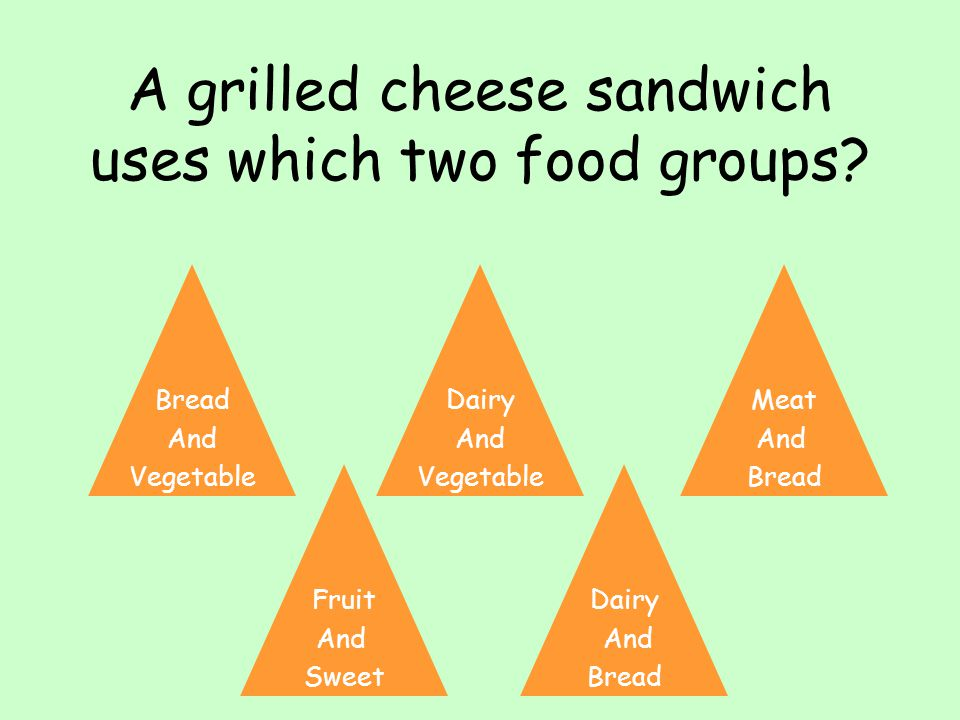 A grilled cheese sandwich uses which two food groups