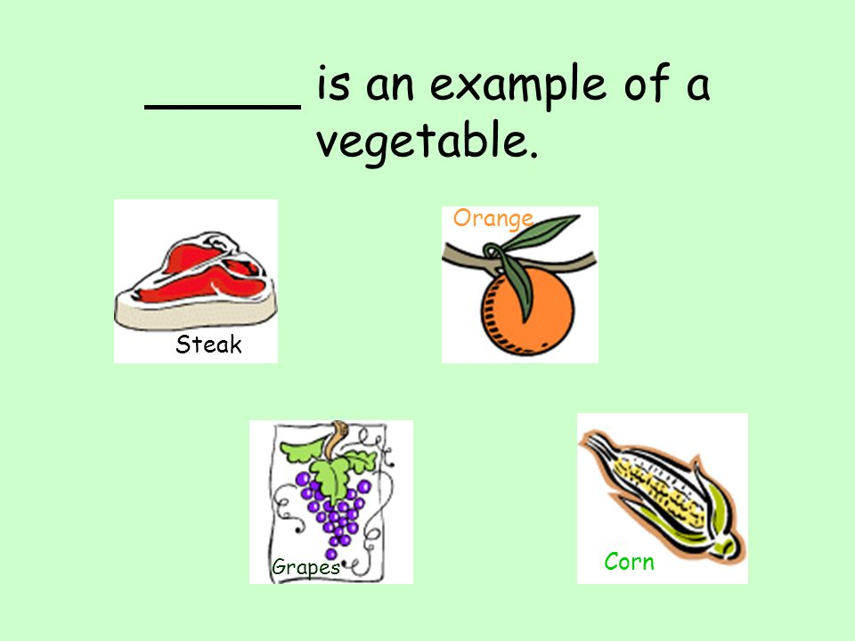 is an example of a vegetable.