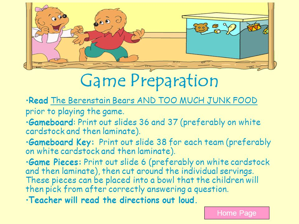 Game Preparation Read The Berenstain Bears AND TOO MUCH JUNK FOOD