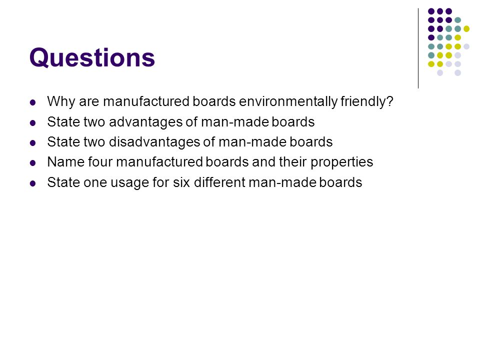 Questions Why are manufactured boards environmentally friendly