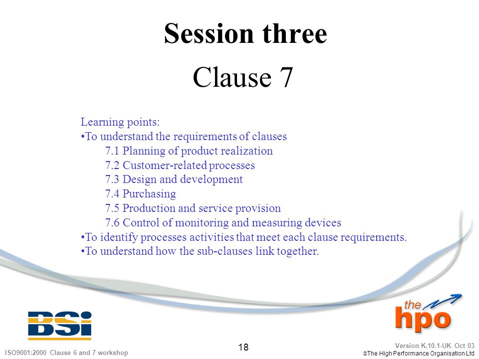 Session three Clause 7 Learning points: