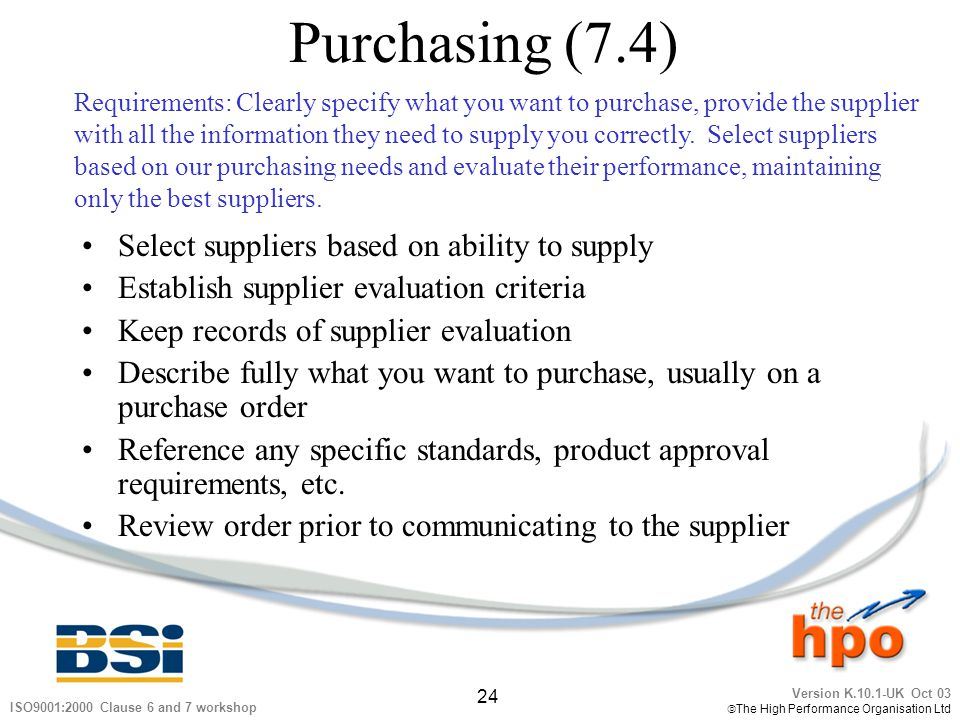 Purchasing (7.4) Select suppliers based on ability to supply