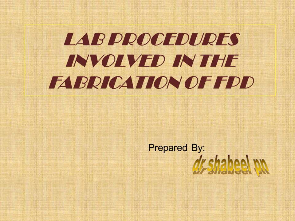 LAB PROCEDURES INVOLVED IN THE FABRICATION OF FPD