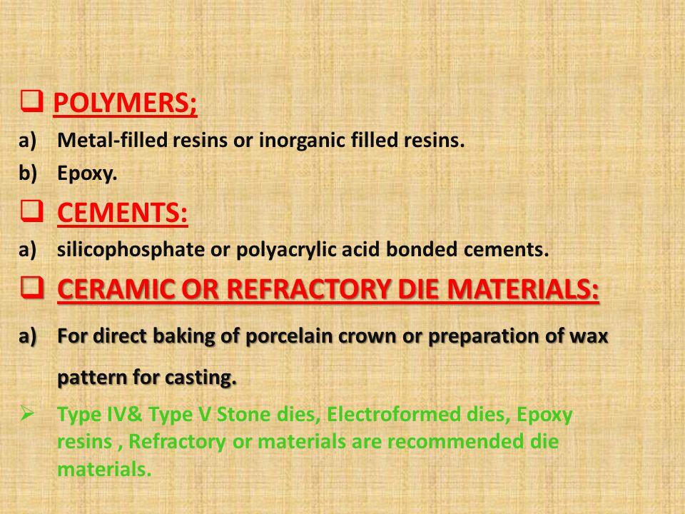 CERAMIC OR REFRACTORY DIE MATERIALS: