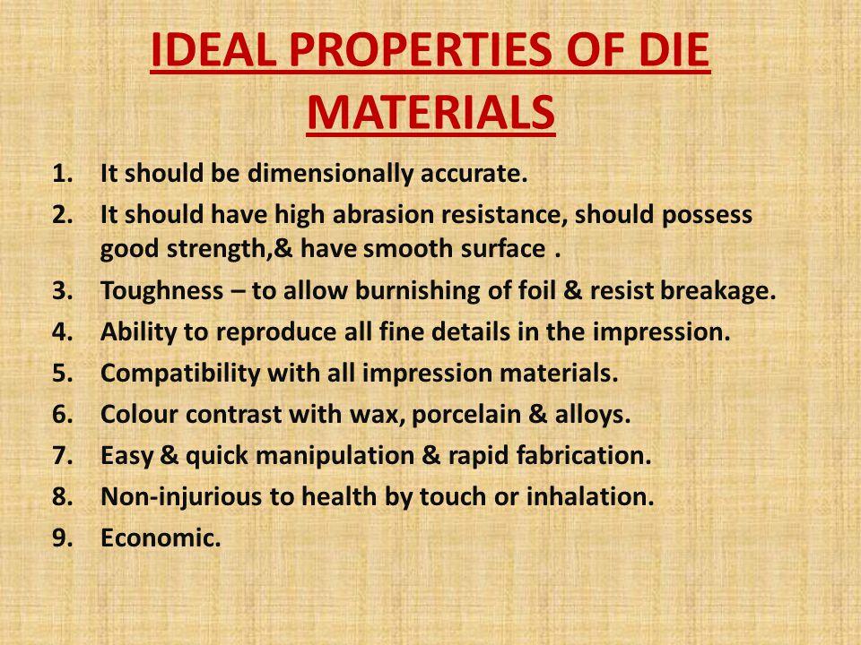 IDEAL PROPERTIES OF DIE MATERIALS