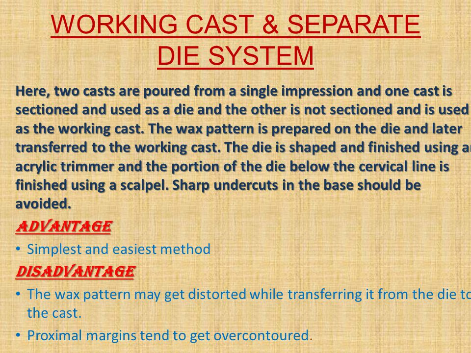 WORKING CAST & SEPARATE DIE SYSTEM