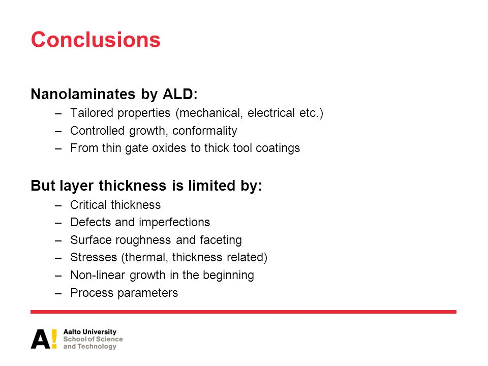 Conclusions Nanolaminates by ALD: But layer thickness is limited by: