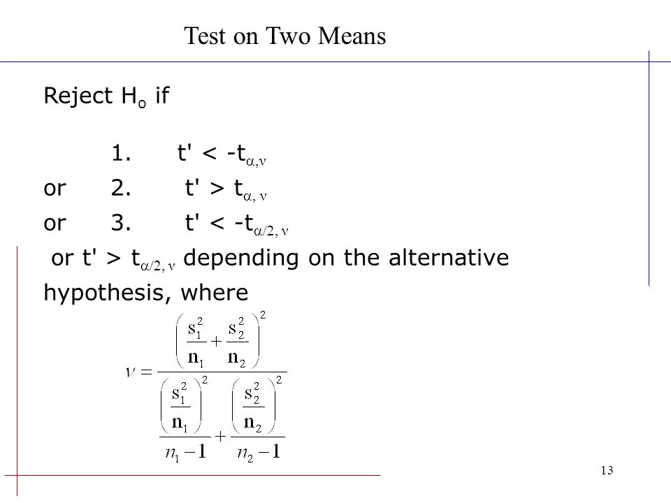 Test on Two Means Reject Ho if 1. t < -ta,ν or 2. t > ta, ν