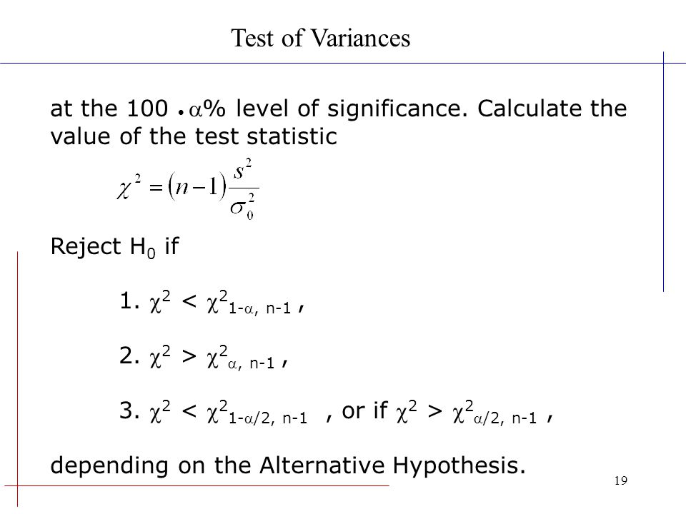 Test of Variances at the 100  % level of significance. Calculate the