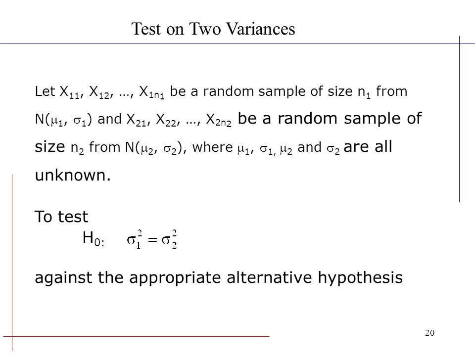 Test on Two Variances To test H0: