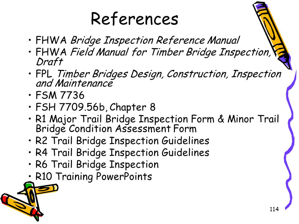 References FHWA Bridge Inspection Reference Manual