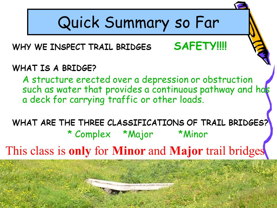 This class is only for Minor and Major trail bridges