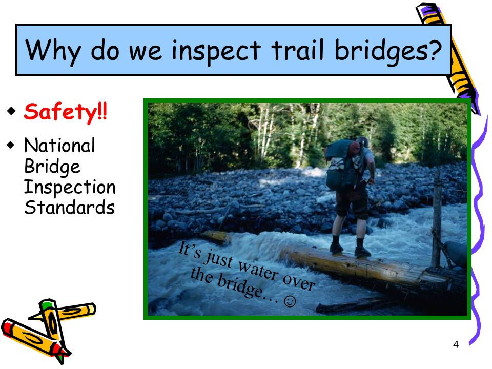 Why do we inspect trail bridges