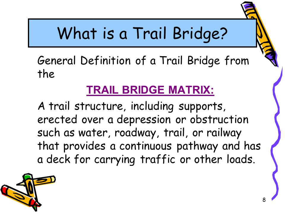 What is a Trail Bridge General Definition of a Trail Bridge from the