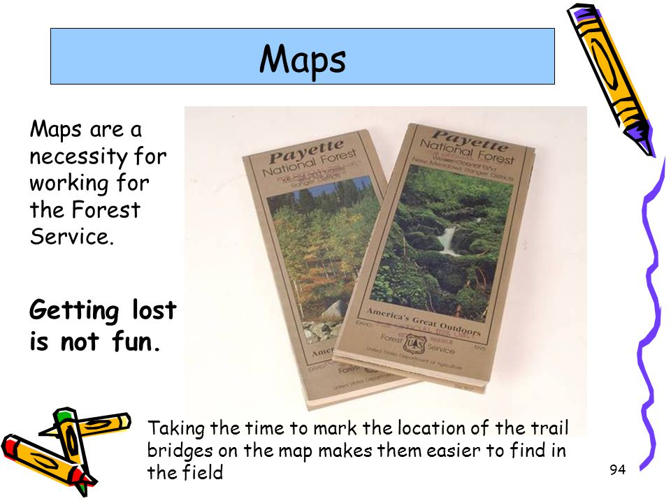 Maps Getting lost is not fun.