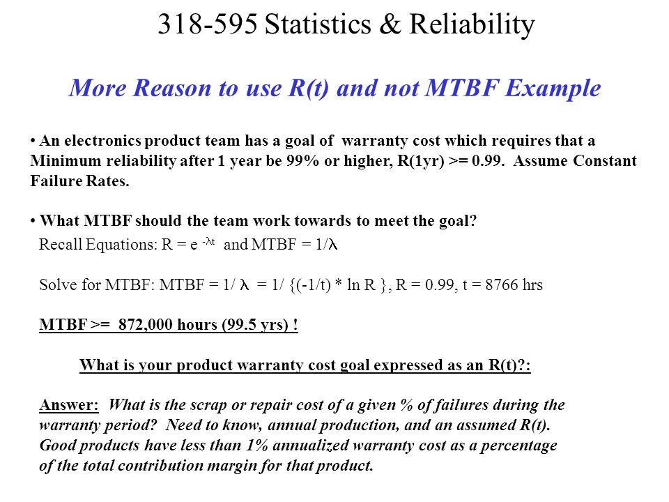 More Reason to use R(t) and not MTBF Example