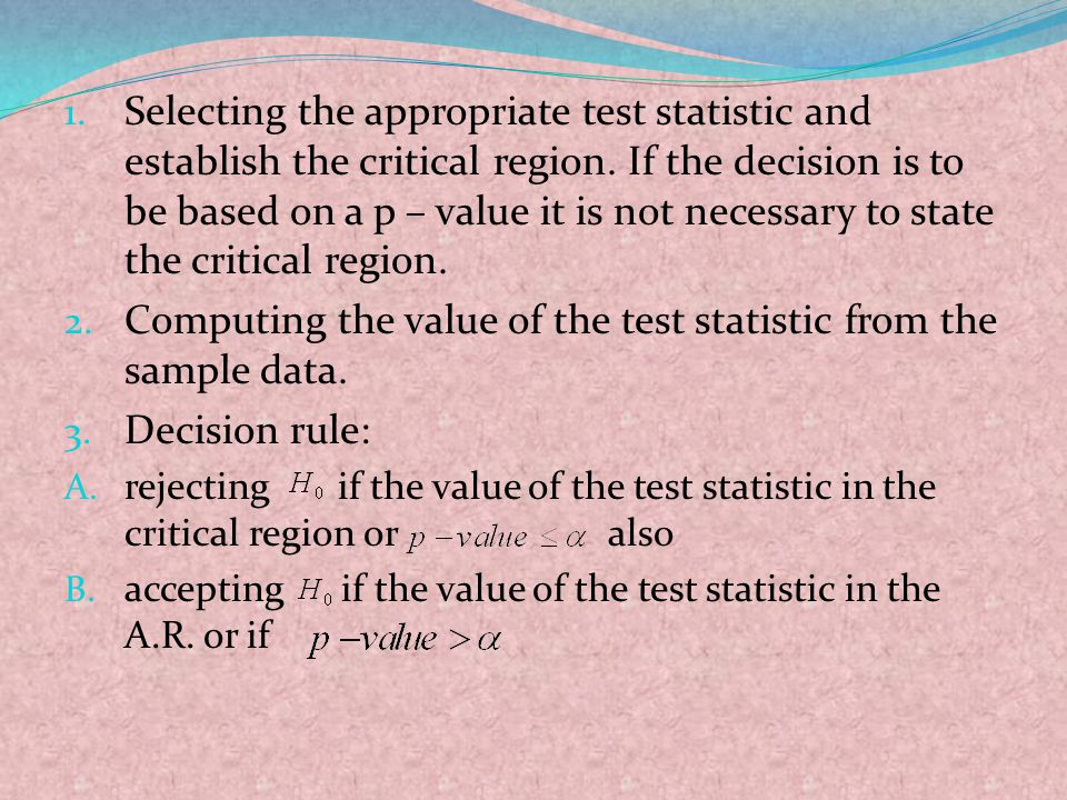 Computing the value of the test statistic from the sample data.