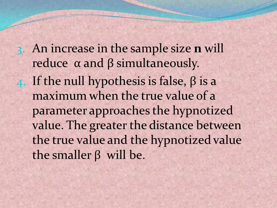 An increase in the sample size n will reduce α and β simultaneously.